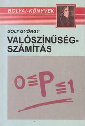 Valószínűségszámítás - Solt György - Régikönyvek