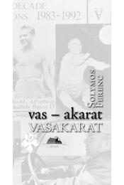 Vas-akarat - Vasakarat - Solymos Ferenc - Régikönyvek