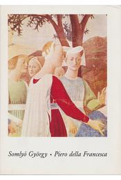 Piero della Francesca - Somlyó György - Régikönyvek