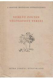 Somlyó Zoltán válogatott versei - Somlyó Zoltán - Régikönyvek