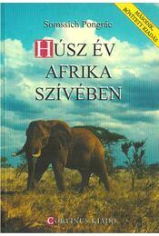 Húsz év Afrika szívében - Somssich Pongrác - Régikönyvek
