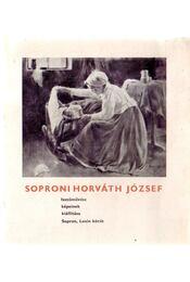 Soproni Horváth József festőművész képeinek kiállítása - Becht Rezső - Régikönyvek