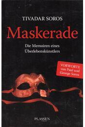 Maskerade: Die Memoiren eines Überlebenskünstlers - Soros Tivadar - Régikönyvek