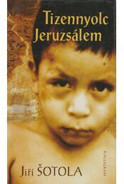 Tizennyolc Jeruzsálem - Sotola, Jiri - Régikönyvek