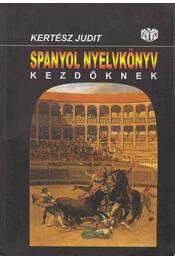 Spanyol nyelvkönyv kezdőknek I-II. - Kertész Judit - Régikönyvek