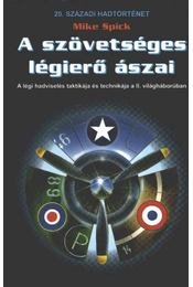 A szövetséges légierő ászai - Spick, Mike - Régikönyvek