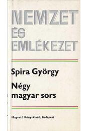 Négy magyar sors - Spira György - Régikönyvek