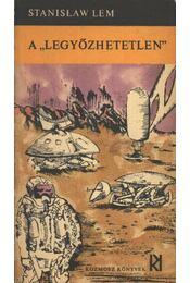 A legyőzhetetlen - Stanislaw Lem - Régikönyvek