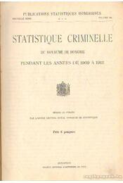 Statistique Criminelle dü Royaume de Hongrie - Magyar Statisztikai Közlemények 59. - Régikönyvek
