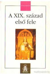 A XIX. század első fele - Stefány Judit - Régikönyvek