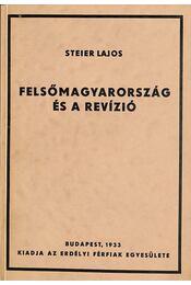Felsőmagyarország és a revízió - Steier Lajos - Régikönyvek