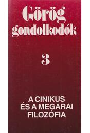 Görög gondolkodók 3. - A cinikus és a megarai filozófia - Steiger Kornél - Régikönyvek