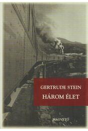 Három élet - Stein, Gertrude - Régikönyvek