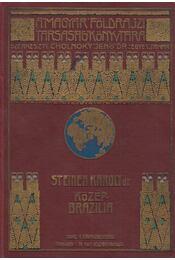 Közép-Brazilia természeti népei között - Steinen, Károly von den - Régikönyvek