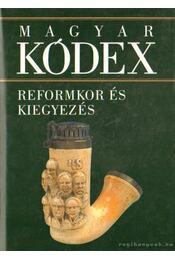 Reformkor és kiegyezés (Magyar kódex 4.) - Stemler Gyula - Régikönyvek