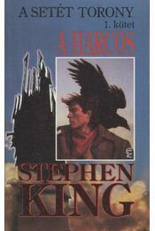 A setét torony 1. - A harcos - Stephen King - Régikönyvek
