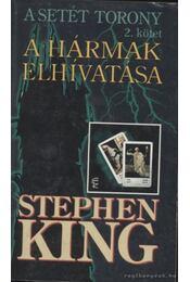 A Setét Torony 2. - A Hármak elhívatása - Stephen King - Régikönyvek