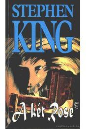 A két Rose - Stephen King - Régikönyvek