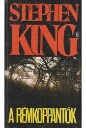 A rémkoppantók - Stephen King - Régikönyvek
