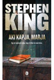 Aki kapja, marja - Stephen King - Régikönyvek