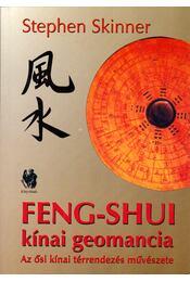 Feng-Shui kínai geomancia - STEPHEN SKINNER - Régikönyvek