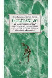 Golfozni jó - Steve Eubanks, Whitney Crouse - Régikönyvek