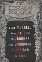 Éjszakai sikolyok - Stoker, Bram, Morrell, David, Bloch, Robert, Clive Barker, Ray Bradbury, Leiber Fritz, STRAUB,PETER - Régikönyvek