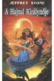A Hajnal Királynője - Stone, Jeffrey - Régikönyvek