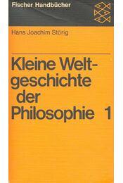 Kleine Weltgeschichte der Philisophie 1 - Störig, Hans Joachim - Régikönyvek