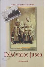 Székesfehérvár - Felsőváros jussa - Sükösd Gézáné Schuller Erzsébet - Régikönyvek