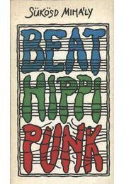 Beat - hippi - punk - Sükösd Mihály - Régikönyvek