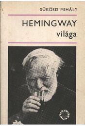 Hemingway világa - Sükösd Mihály - Régikönyvek