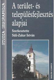 A terület- és településfejlesztés alapjai - Süli-Zakar István - Régikönyvek