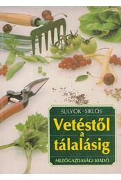 Vetéstől a tálalásig - Sulyok Katalin, Siklós László - Régikönyvek