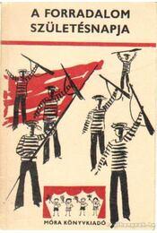A forradalom születésnapja - Sulyok Magda - Régikönyvek
