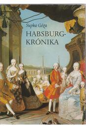 Habsburg-krónika - Supka Géza - Régikönyvek