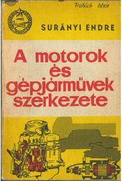 A motorok és gépjárművek szerkezete - Surányi Endre - Régikönyvek