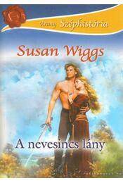 A nevesincs lány - Susan Wiggs - Régikönyvek