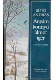 Anyám könnyű álmot ígér - Sütő András - Régikönyvek