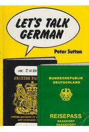 Let's talk German - Sutton, Peter - Régikönyvek