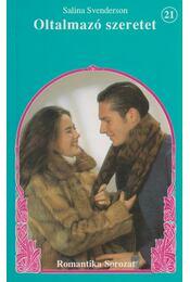Oltalmazó szeretet - Svenderson, Salina - Régikönyvek