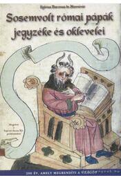 Sosemvolt római pápák jegyzéke és oklevelei - Sylvius Baronus de Hunnivár - Régikönyvek