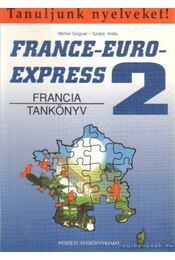 France-Euro-Express 2. - Szabó Anita, Michel Soignet  - Régikönyvek