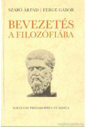 Bevezetés a filozófiába - Szabó Árpád, Ferge Gábor - Régikönyvek