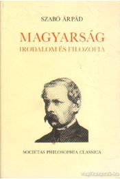 Magyarság, irodalom és filozófia - Szabó Árpád - Régikönyvek
