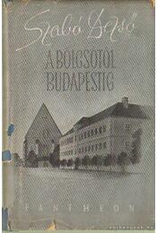 A bölcsőtől Budapestig - Szabó Dezső - Régikönyvek