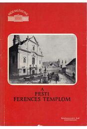 A pesti ferences templom - Szabó Erzsébet - Régikönyvek