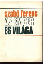 Az ember és világa - Szabó Ferenc - Régikönyvek