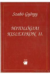 Mitológiai kislexikon II. - Szabó György - Régikönyvek