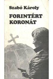 Forintért koronát - Szabó Károly - Régikönyvek